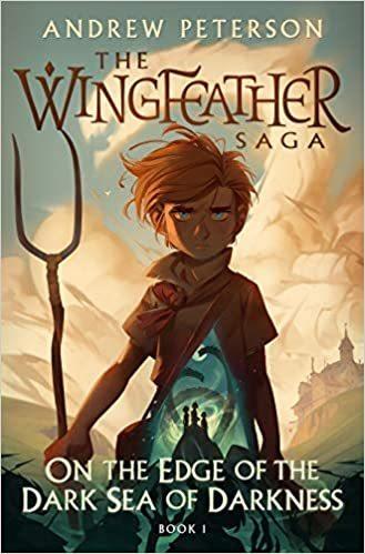 On the Edge of the Dark Sea of Darkness- Book 1 Wingfeather Saga