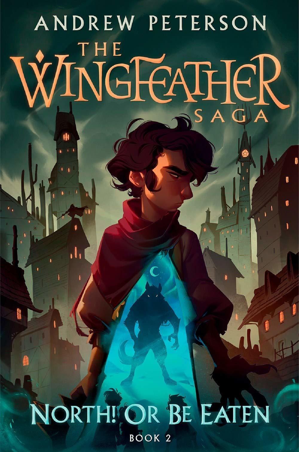 North! Or Be Eaten- Book 2 Wingfeather Saga