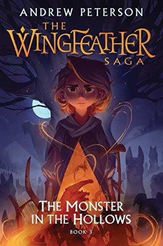 The Monster in the Hollows- Book 3 Wingfeather Saga